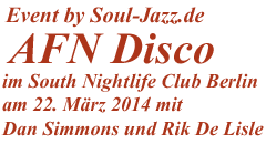 AFN Disco on 88 FM LIVE im South Nightlife Club Berlin am 22. März 2014 mit Dan Simmons und Rik De Lisle